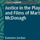Justice in the Plays and Films of Martin McDonagh by Eamonn Jordan