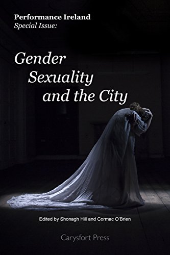 Performance Ireland Special Issue: Gender, Sexuality, and the City